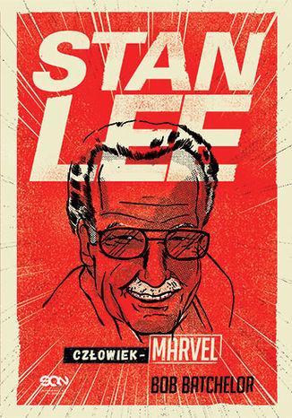 Okładka książki/ebooka Stan Lee. Człowiek-Marvel