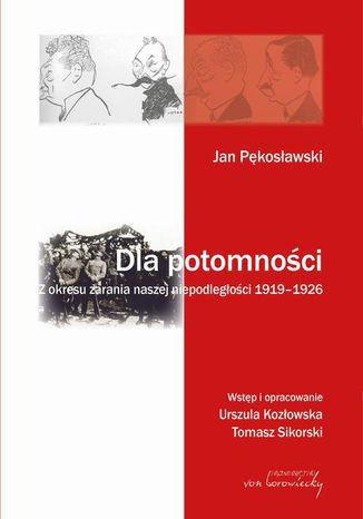 Okładka książki/ebooka Jan Pękosławski Dla potomności