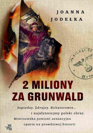 Okładka książki 2 miliony za Grunwald