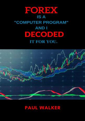 Okładka książki/ebooka FOREX. DECODED