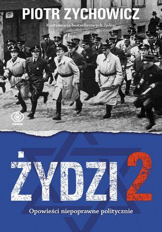 Okładka książki Żydzi 2. Opowieści niepoprawne politycznie cz.IV