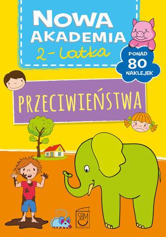 Okładka książki Nowa akademia 2-l Przeciwieństwa