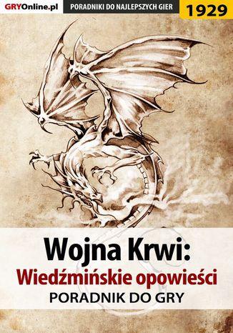 Okładka książki Wojna Krwi: Wiedźmińskie Opowieści - poradnik do gry