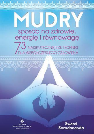 Okładka książki Mudry - sposób na zdrowie, energię i równowagę. 73 najskuteczniejsze techniki dla współczesnego człowieka