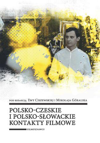 Okładka książki Polsko-czeskie i polsko-słowackie kontakty filmowe