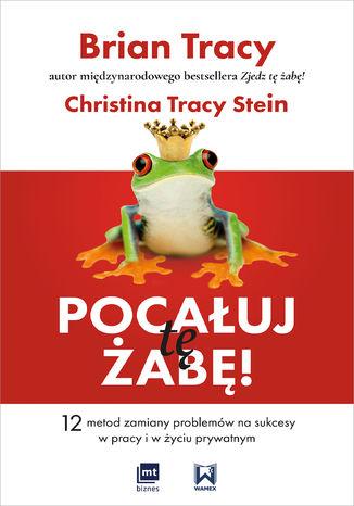 Okładka książki Pocałuj tę żabę!