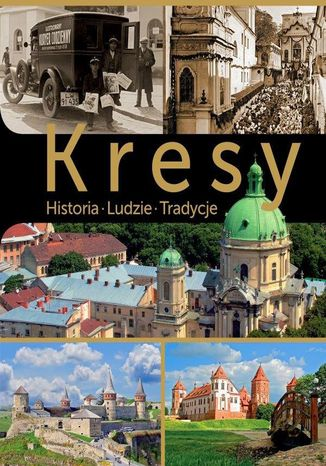 Okładka książki/ebooka Kresy. Historia. Ludzie. Tradycje