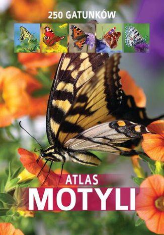 Okładka książki Atlas motyli. 250 gatunków