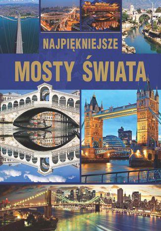 Okładka książki/ebooka Najpiękniejsze mosty świata
