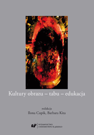 Okładka książki/ebooka Kultury obrazu - tabu - edukacja