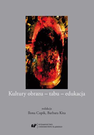 Okładka książki Kultury obrazu - tabu - edukacja