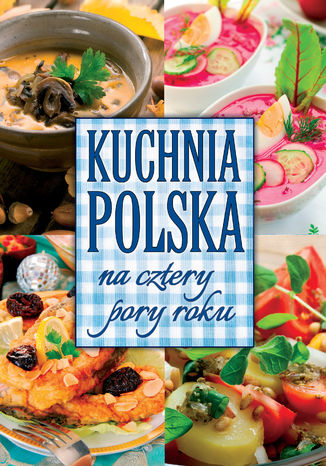 Okładka książki/ebooka Kuchnia polska na cztery pory roku