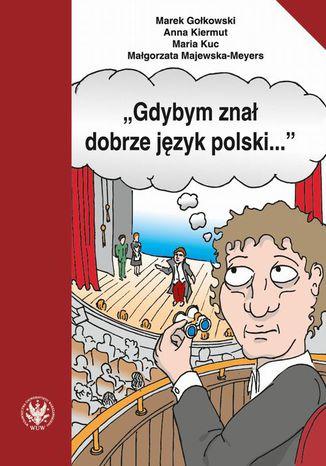 Okładka książki/ebooka 'Gdybym znał dobrze język polski...'
