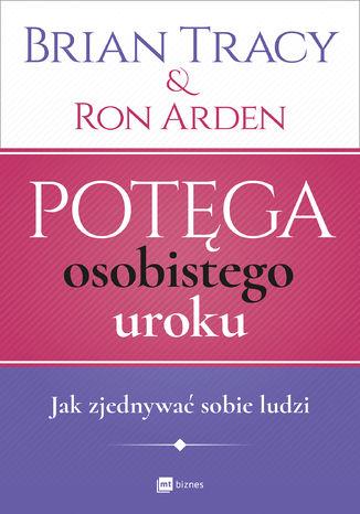 Okładka książki/ebooka Potęga osobistego uroku. Jak zjednywać sobie ludzi