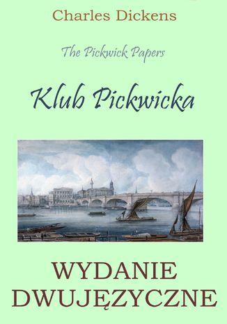 Okładka książki Klub Pickwicka. Wydanie dwujęzyczne