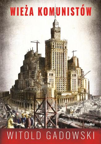 Okładka książki/ebooka Wieża komunistów
