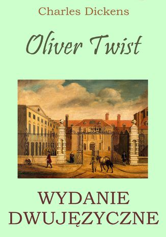 Okładka książki Oliver Twist. Wydanie dwujęzyczne z gratisami
