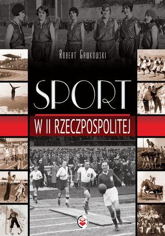 Okładka książki Sport w II Rzeczpospolitej