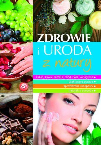 Okładka książki Zdrowie i uroda z natury