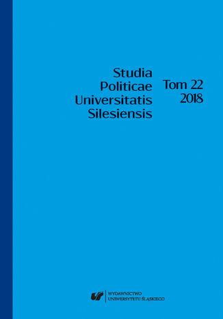 Okładka książki 'Studia Politicae Universitatis Silesiensis'. T. 22