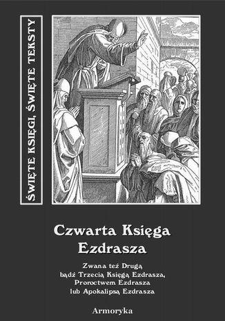 Okładka książki Czwarta Księga Ezdrasza. Zwana też Drugą bądź Trzecią Księgą Ezdrasza, Proroctwem Ezdrasza lub Apokalipsą Ezdrasza
