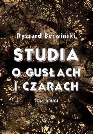 Okładka książki Studia o gusłach i czarach. Tom drugi