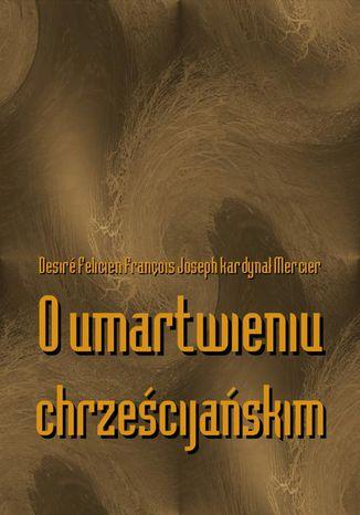 Okładka książki O umartwieniu chrześcijańskim
