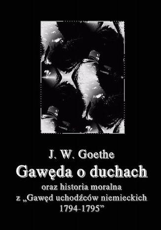 Okładka książki Gawęda o duchach oraz Historia moralna z Gawęd uchodźców niemieckich 1794-1795