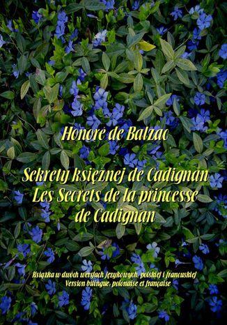 Okładka książki/ebooka Sekrety księżnej de Cadignan. Les Secrets de la princesse de Cadignan
