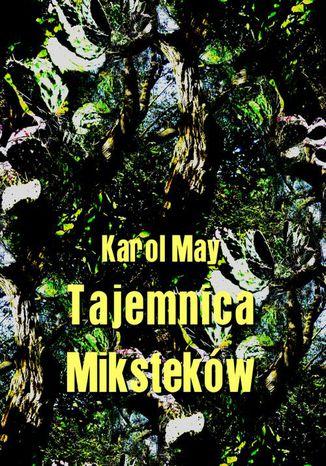 Okładka książki/ebooka Tajemnica Miksteków