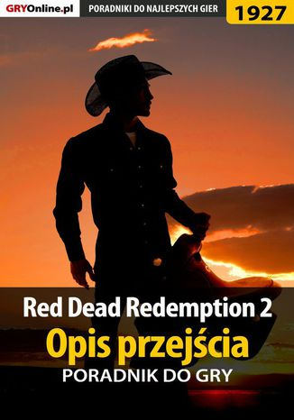 Okładka książki/ebooka Red Dead Redemption 2 - Opis przejścia - poradnik do gry