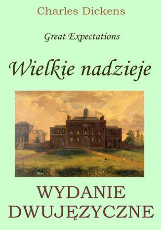 Okładka książki Wielkie nadzieje. Wydanie dwujęzyczne z gratisami!