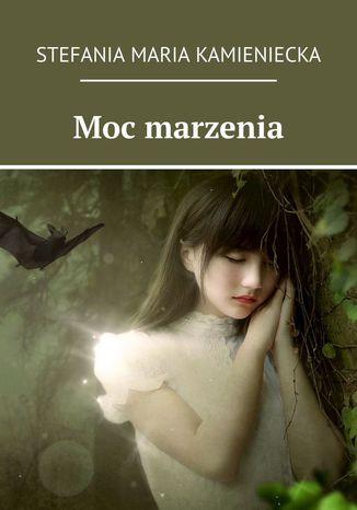 Okładka książki/ebooka Moc marzenia