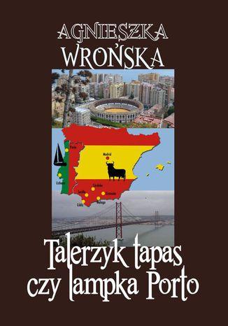 Okładka książki Talerzyk tapas czy lampka Porto