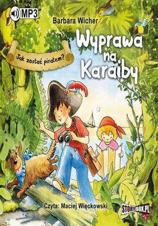 Okładka książki/ebooka Jak zostać piratem? Wyprawa na Karaiby