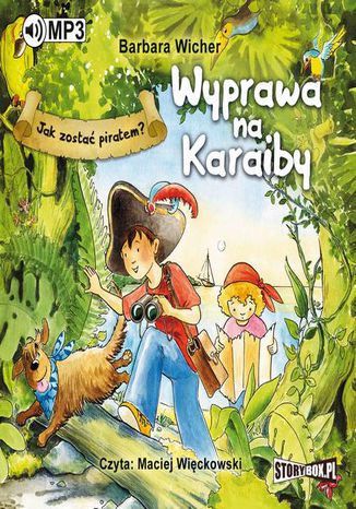 Okładka książki Jak zostać piratem? Wyprawa na Karaiby