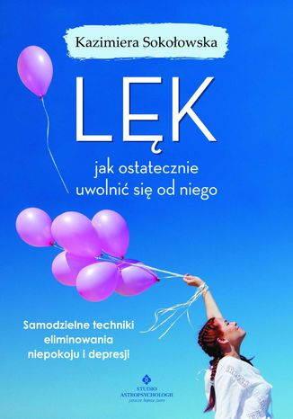 Okładka książki/ebooka Lęk - jak ostatecznie uwolnić się od niego