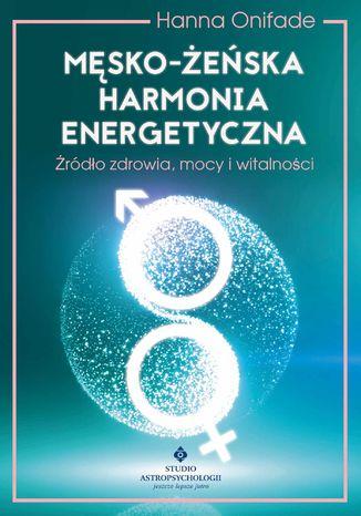 Okładka książki Męsko-żeńska harmonia energetyczna