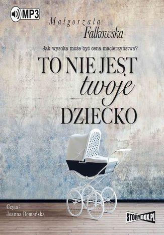 Okładka książki To nie jest twoje dziecko