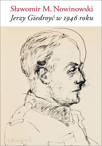 Okładka książki Jerzy Giedroyć w 1946 roku
