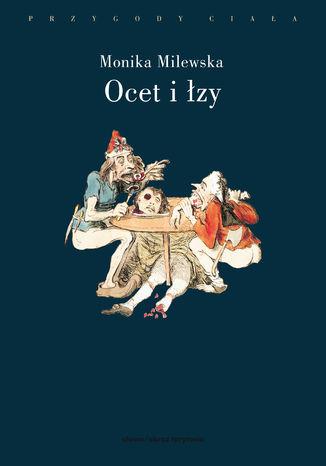 Okładka książki Ocet i łzy. Terror Wielkiej Rewolucji Francuskiej jako doświadczenie traumatyczne (wyd. 2)