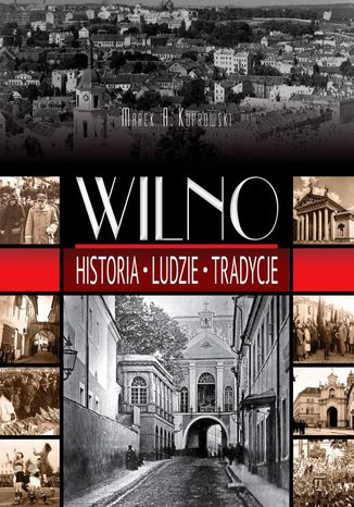 Okładka książki Wilno. Historia, ludzie, tradycje