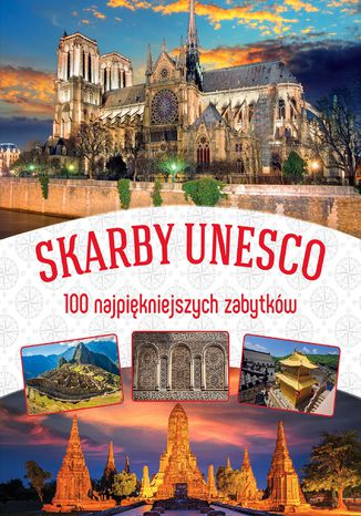 Okładka książki/ebooka Skarby UNESCO. 100 najpiękniejszych zabytków