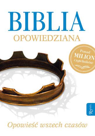 Okładka książki Biblia opowiedziana. Opowieść wszech czasów