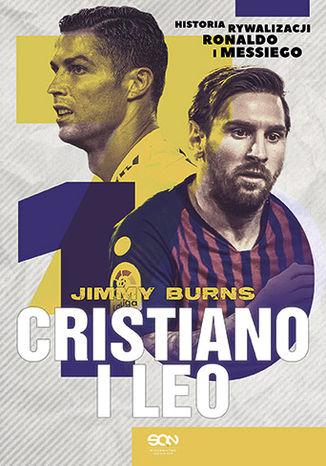 Okładka książki Cristiano i Leo. Historia rywalizacji Ronaldo i Messiego