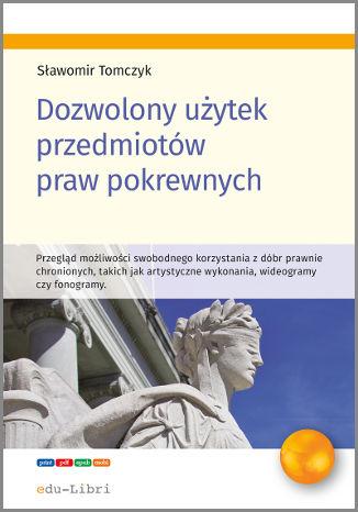 Okładka książki Dozwolony użytek przedmiotów praw pokrewnych
