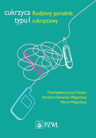 Okładka książki/ebooka Cukrzyca typu 1