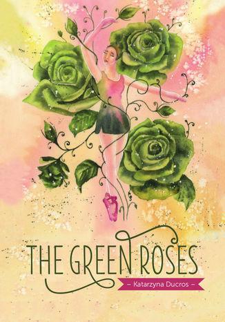 Okładka książki The green roses