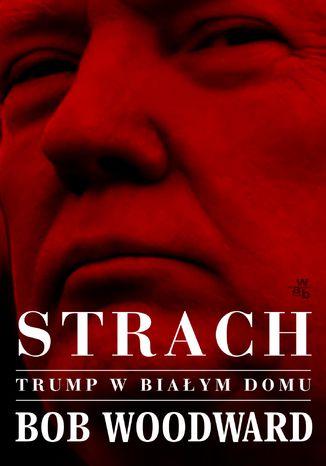 Okładka książki/ebooka Strach. Trump w Białym Domu