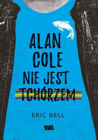 Okładka książki Alan Cole nie jest tchórzem